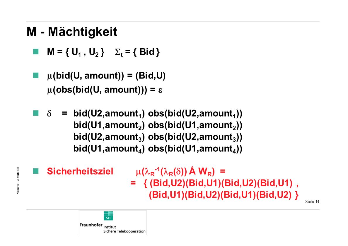 M - Mächtigkeit M = { U1 , U2 } t = { Bid }