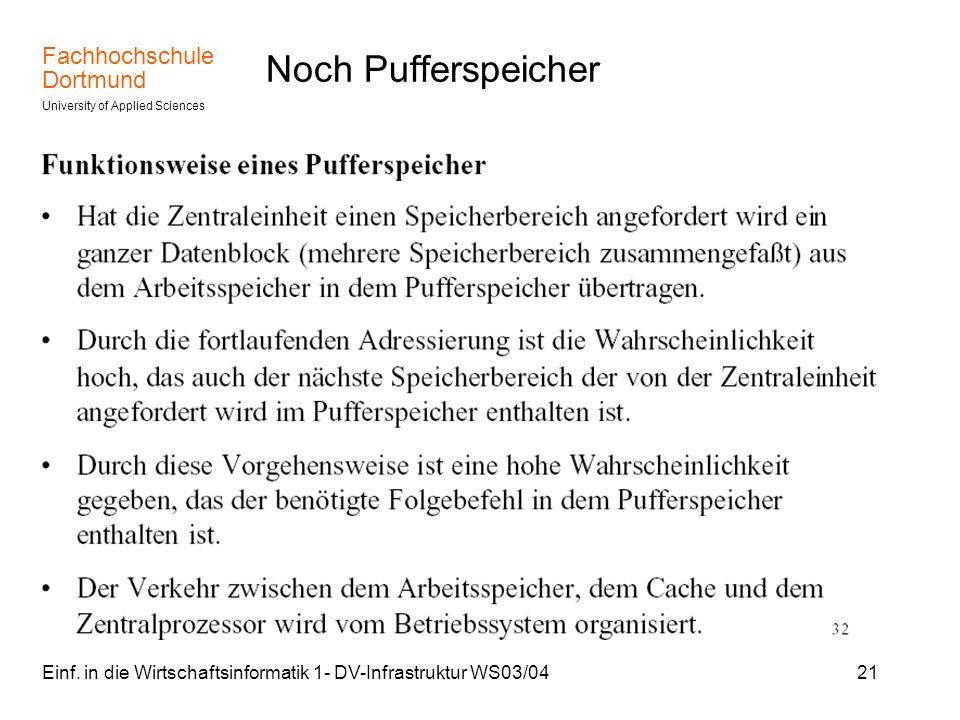 Noch Pufferspeicher Einf. in die Wirtschaftsinformatik 1- DV-Infrastruktur WS03/04