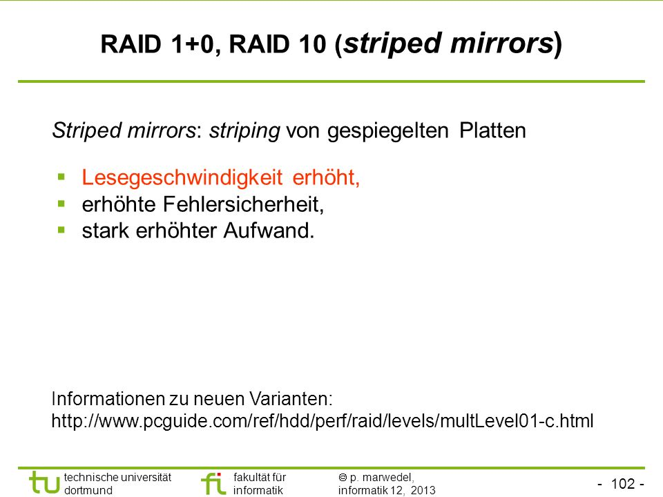 RAID 1+0, RAID 10 (striped mirrors)