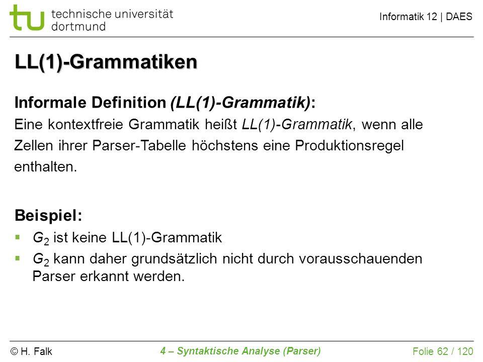 LL(1)-Grammatiken Informale Definition (LL(1)-Grammatik): Beispiel:
