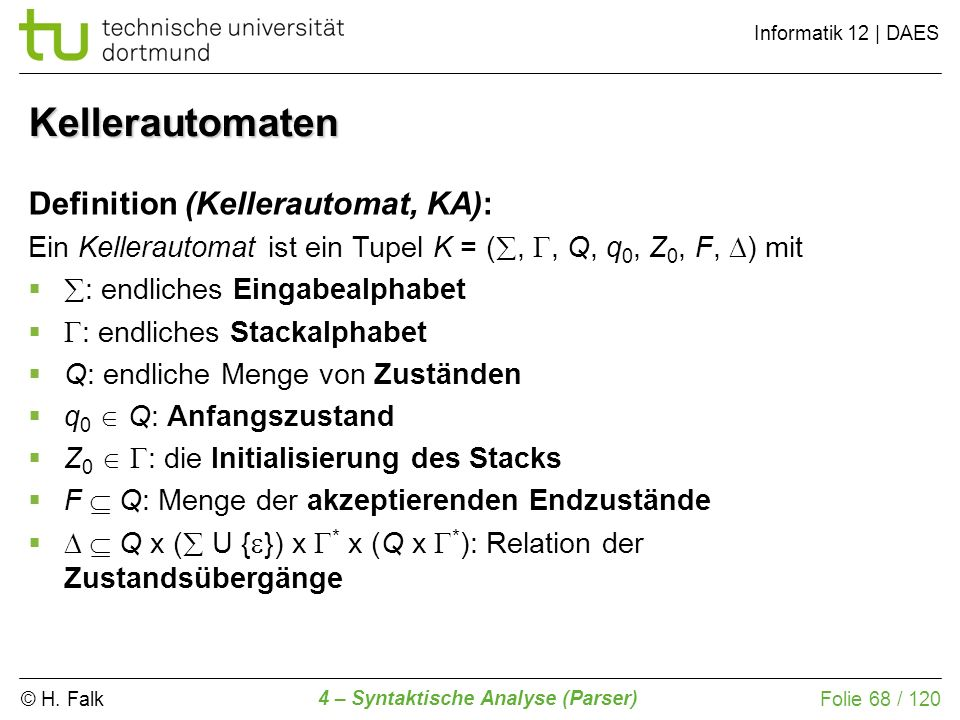 Kellerautomaten Definition (Kellerautomat, KA):