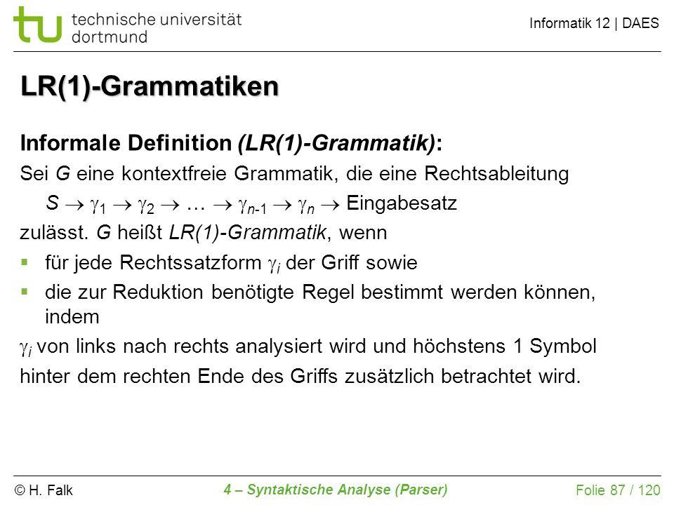 LR(1)-Grammatiken Informale Definition (LR(1)-Grammatik):