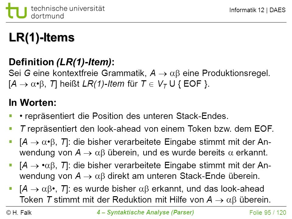 LR(1)-Items Definition (LR(1)-Item): In Worten: