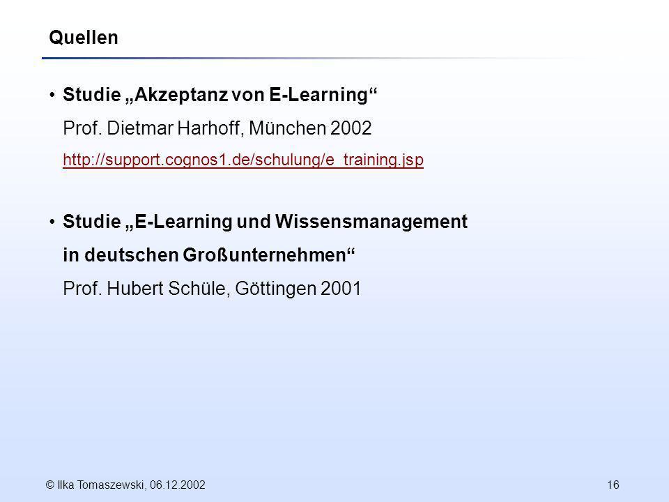 "Quellen Studie ""Akzeptanz von E-Learning Prof. Dietmar Harhoff, München 2002 http://support.cognos1.de/schulung/e_training.jsp."