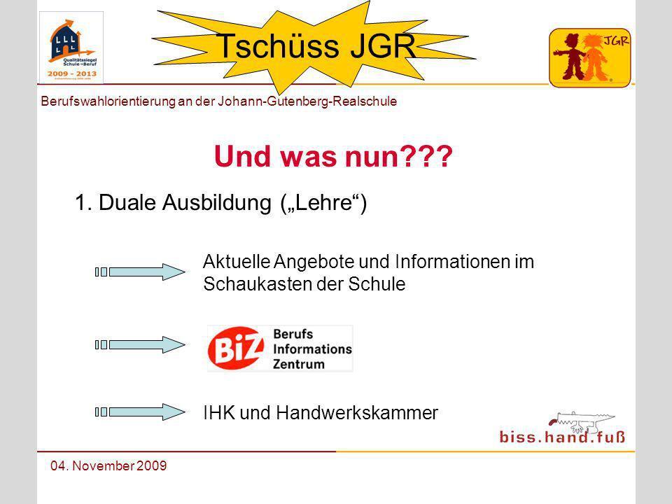 """Tschüss JGR Und was nun 1. Duale Ausbildung (""""Lehre )"""