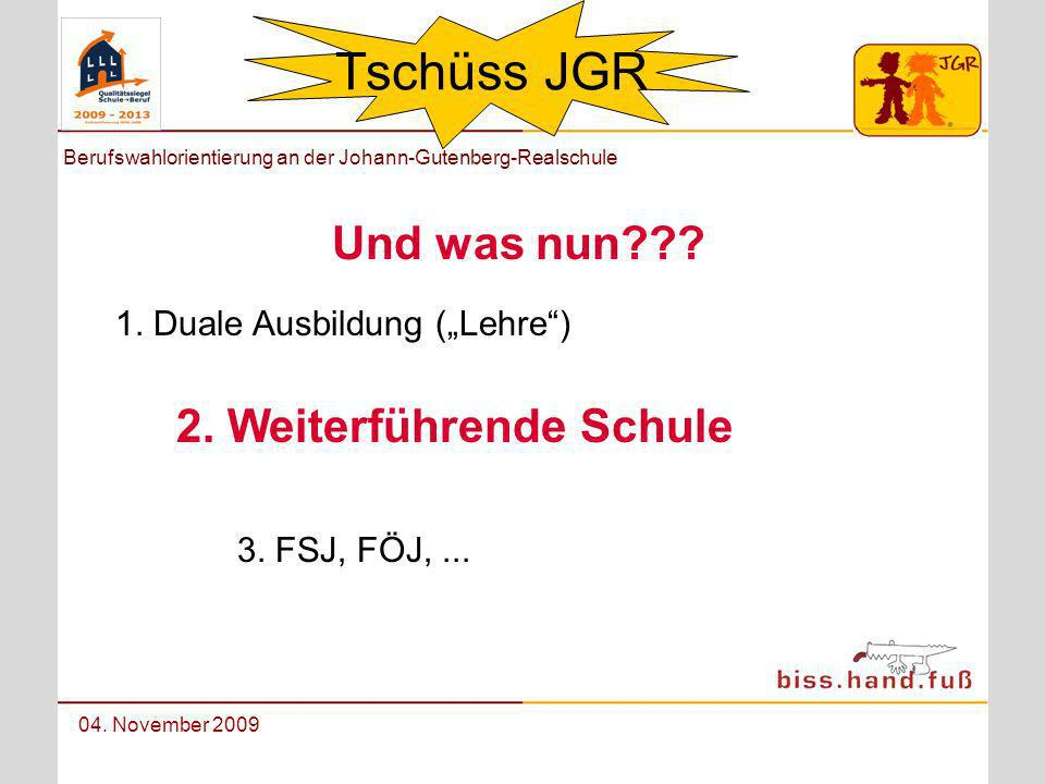 Tschüss JGR Und was nun 2. Weiterführende Schule
