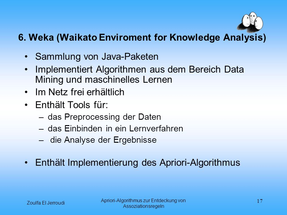 6. Weka (Waikato Enviroment for Knowledge Analysis)