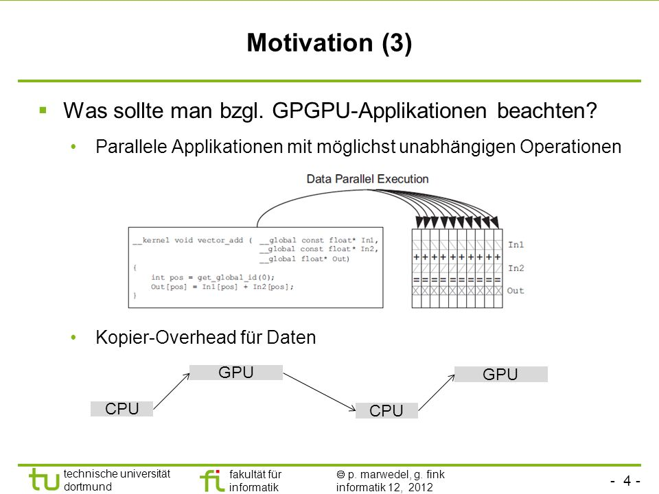 Motivation (3) Was sollte man bzgl. GPGPU-Applikationen beachten