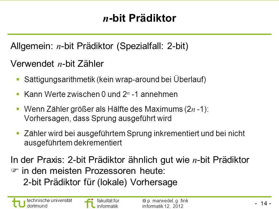 n-bit Prädiktor Allgemein: n-bit Prädiktor (Spezialfall: 2-bit)