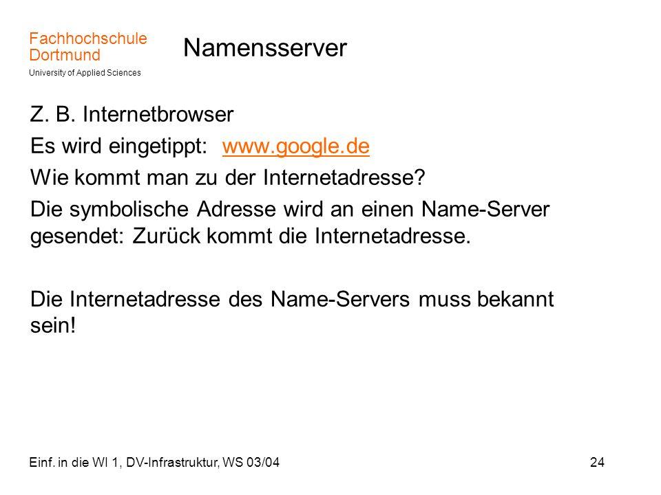 Namensserver Z. B. Internetbrowser Es wird eingetippt: www.google.de
