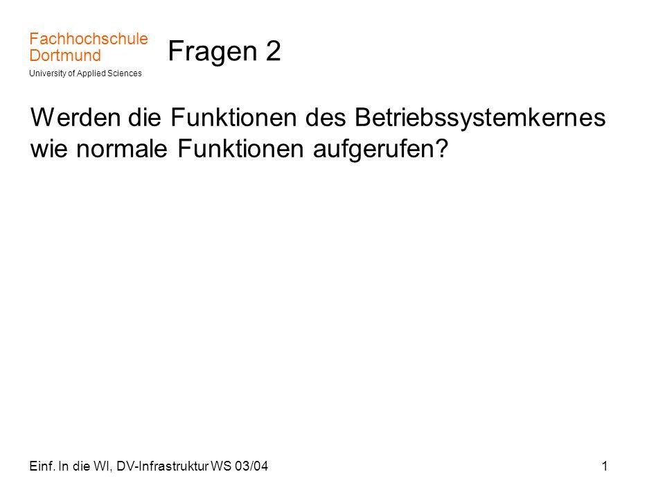 Fragen 2 Werden die Funktionen des Betriebssystemkernes wie normale Funktionen aufgerufen.