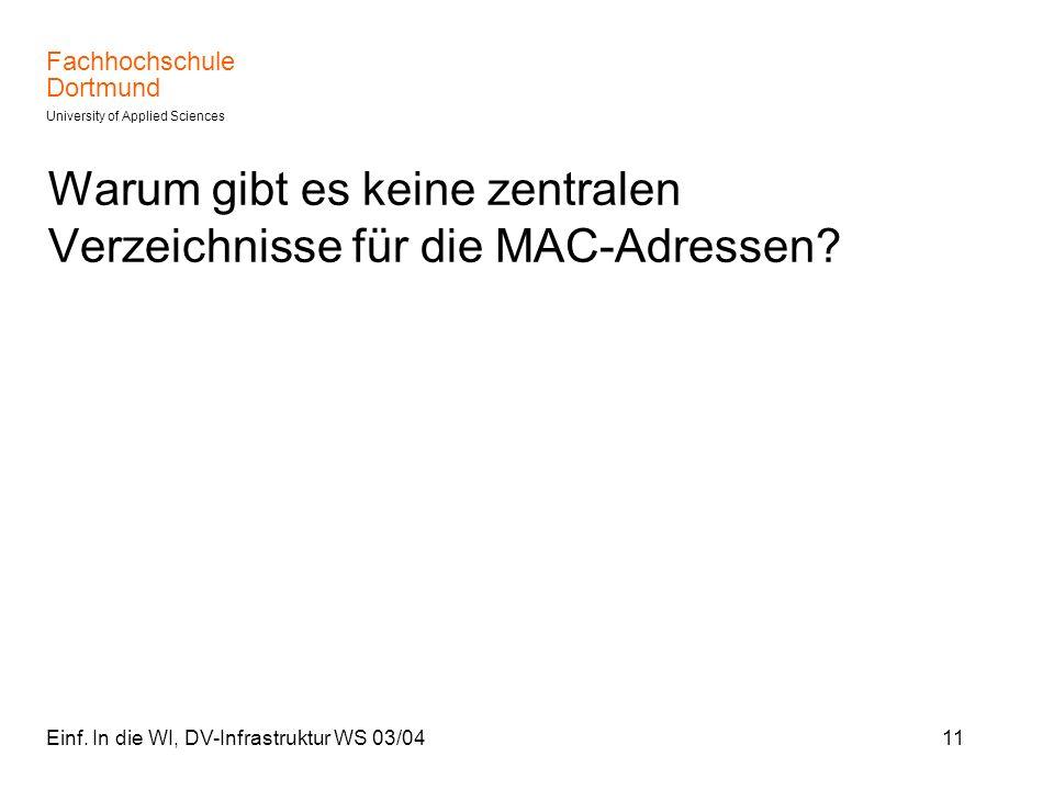 Warum gibt es keine zentralen Verzeichnisse für die MAC-Adressen