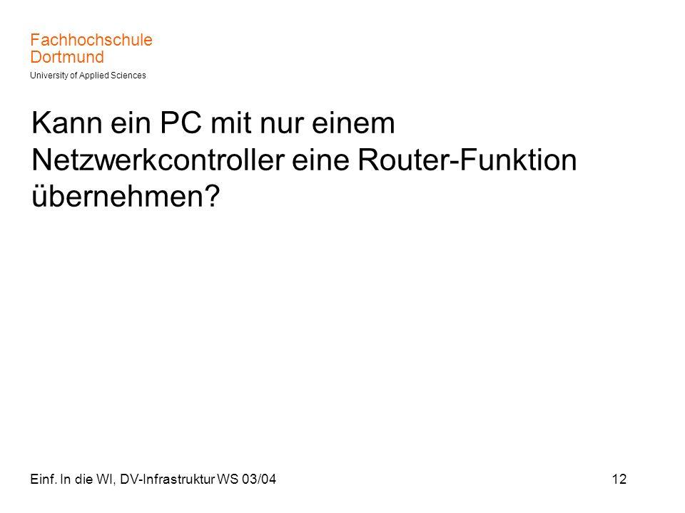 Kann ein PC mit nur einem Netzwerkcontroller eine Router-Funktion übernehmen