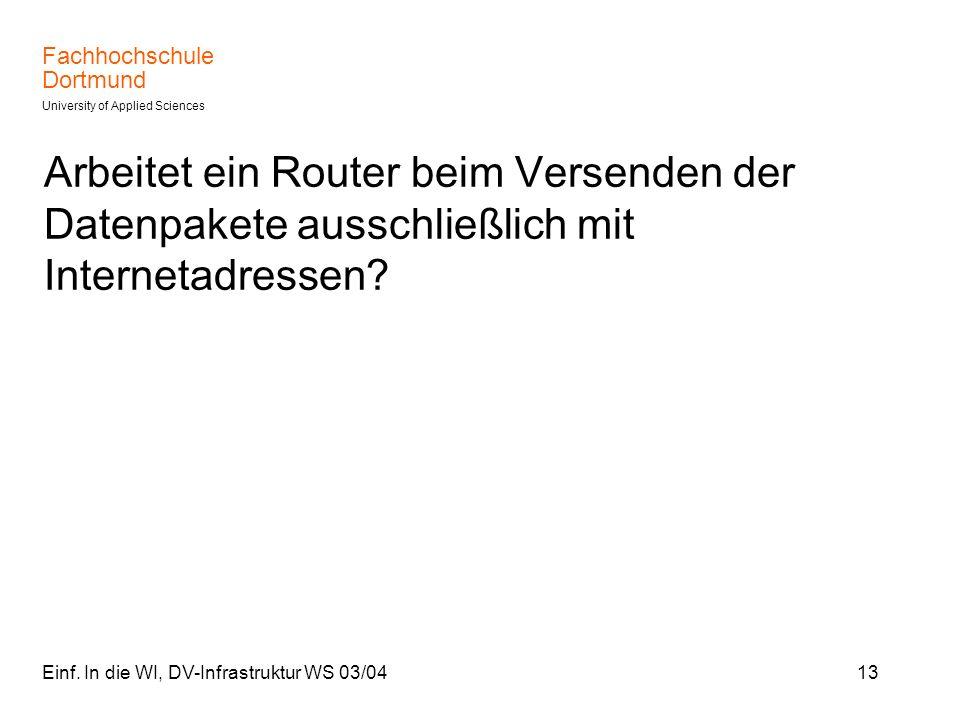 Arbeitet ein Router beim Versenden der Datenpakete ausschließlich mit Internetadressen