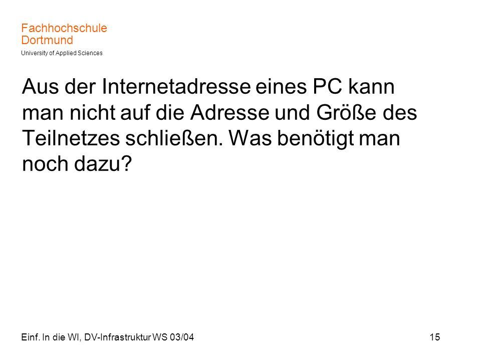 Aus der Internetadresse eines PC kann man nicht auf die Adresse und Größe des Teilnetzes schließen. Was benötigt man noch dazu