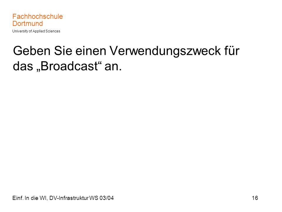 """Geben Sie einen Verwendungszweck für das """"Broadcast an."""