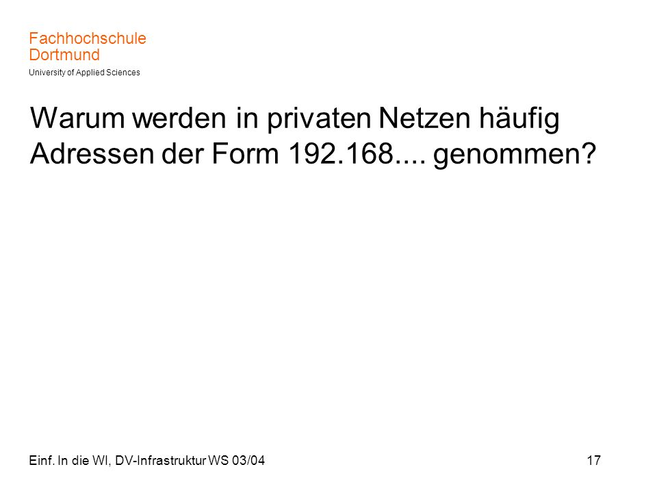 Warum werden in privaten Netzen häufig Adressen der Form 192. 168