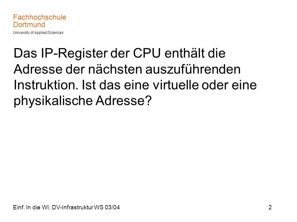 Das IP-Register der CPU enthält die Adresse der nächsten auszuführenden Instruktion. Ist das eine virtuelle oder eine physikalische Adresse