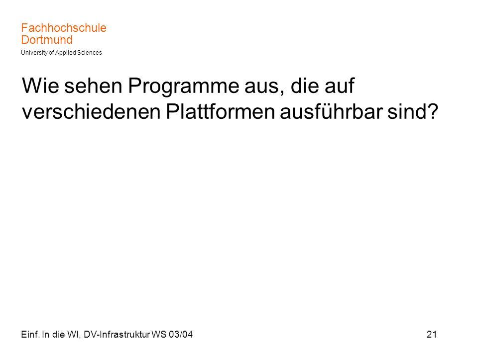 Wie sehen Programme aus, die auf verschiedenen Plattformen ausführbar sind