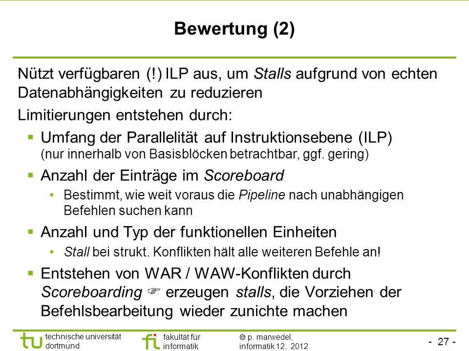 Bewertung (2) Nützt verfügbaren (!) ILP aus, um Stalls aufgrund von echten Datenabhängigkeiten zu reduzieren.