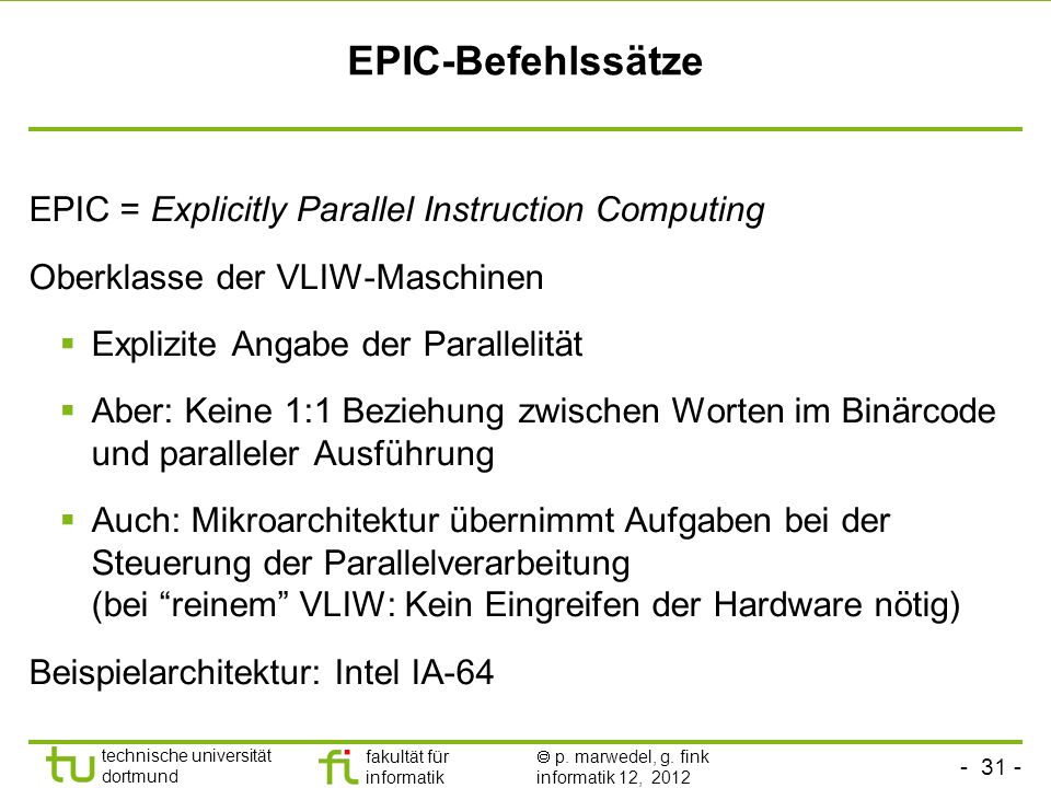 EPIC-Befehlssätze EPIC = Explicitly Parallel Instruction Computing
