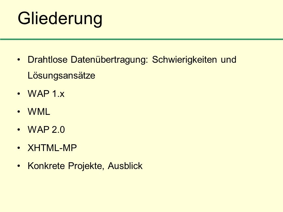 GliederungDrahtlose Datenübertragung: Schwierigkeiten und Lösungsansätze. WAP 1.x. WML. WAP 2.0. XHTML-MP.