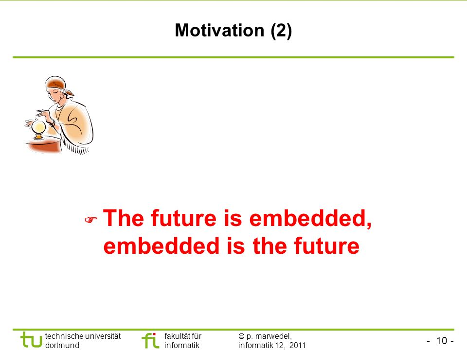 Motivation (2)  The future is embedded, embedded is the future