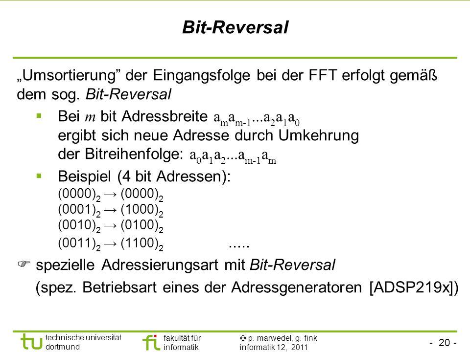 """Bit-Reversal """"Umsortierung der Eingangsfolge bei der FFT erfolgt gemäß dem sog. Bit-Reversal."""