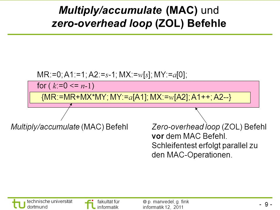 Multiply/accumulate (MAC) und zero-overhead loop (ZOL) Befehle