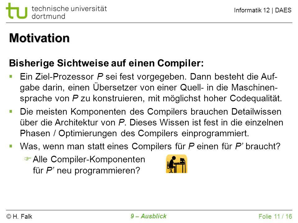 Motivation Bisherige Sichtweise auf einen Compiler: