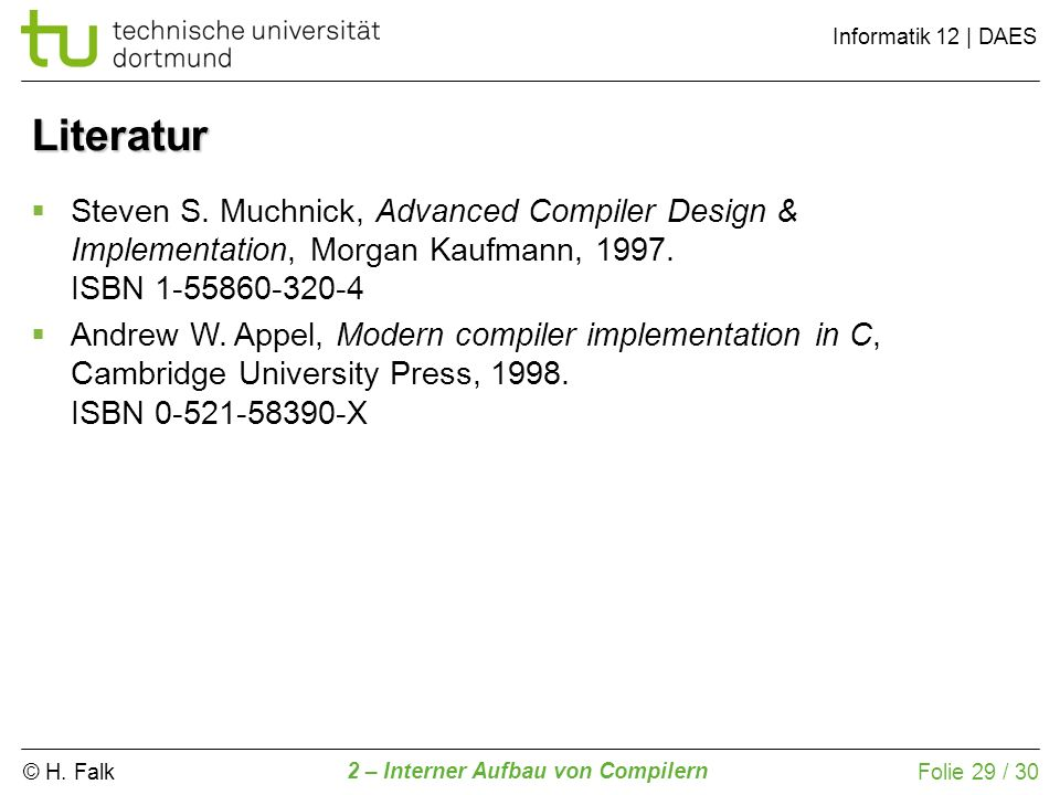 Literatur Steven S. Muchnick, Advanced Compiler Design & Implementation, Morgan Kaufmann, 1997. ISBN 1-55860-320-4.