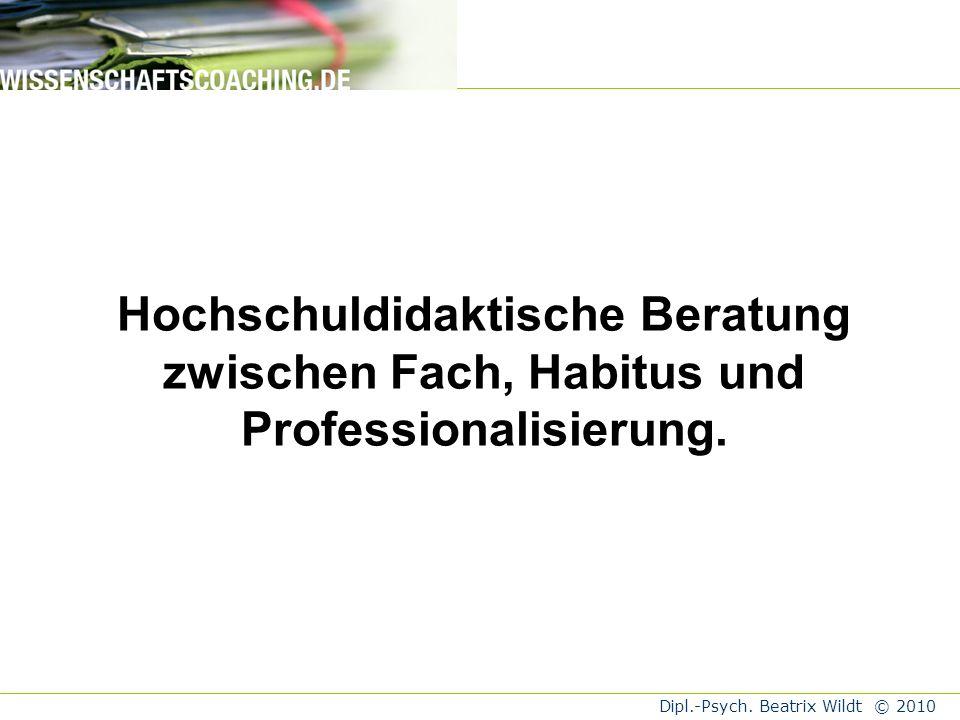 Hochschuldidaktische Beratung zwischen Fach, Habitus und Professionalisierung.