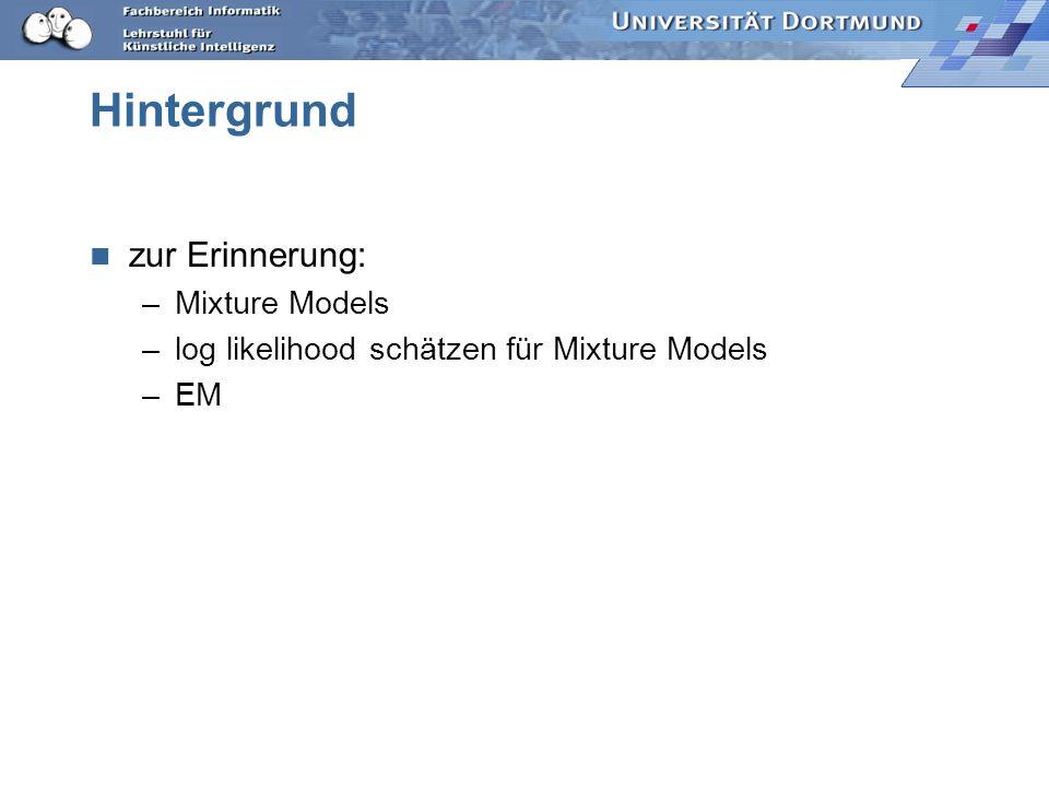 Hintergrund zur Erinnerung: Mixture Models