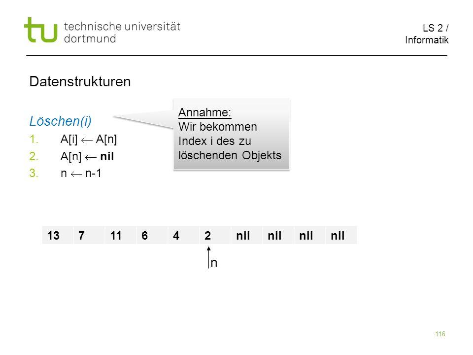 Datenstrukturen Löschen(i) n Annahme: