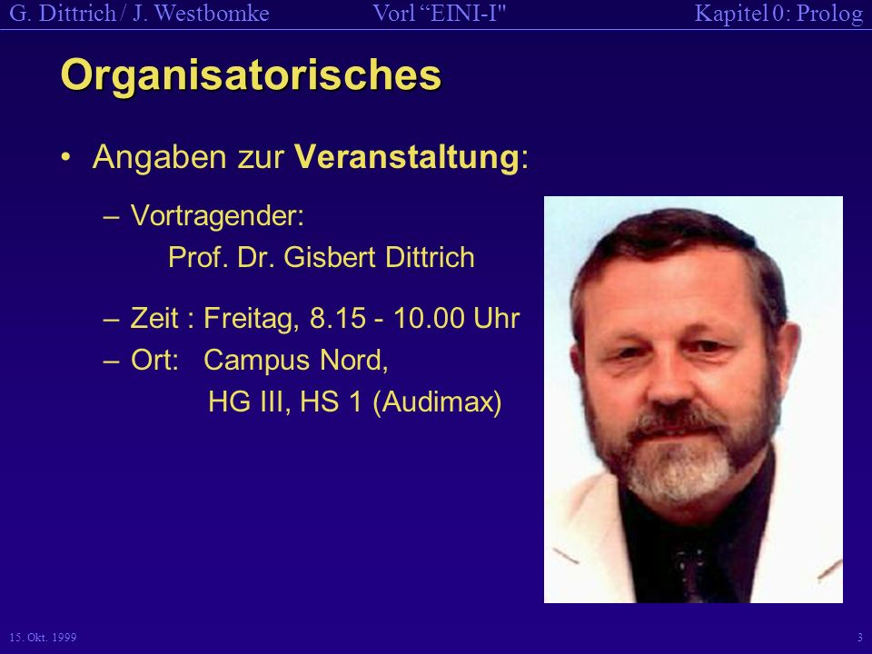 Organisatorisches Angaben zur Veranstaltung: Vortragender: