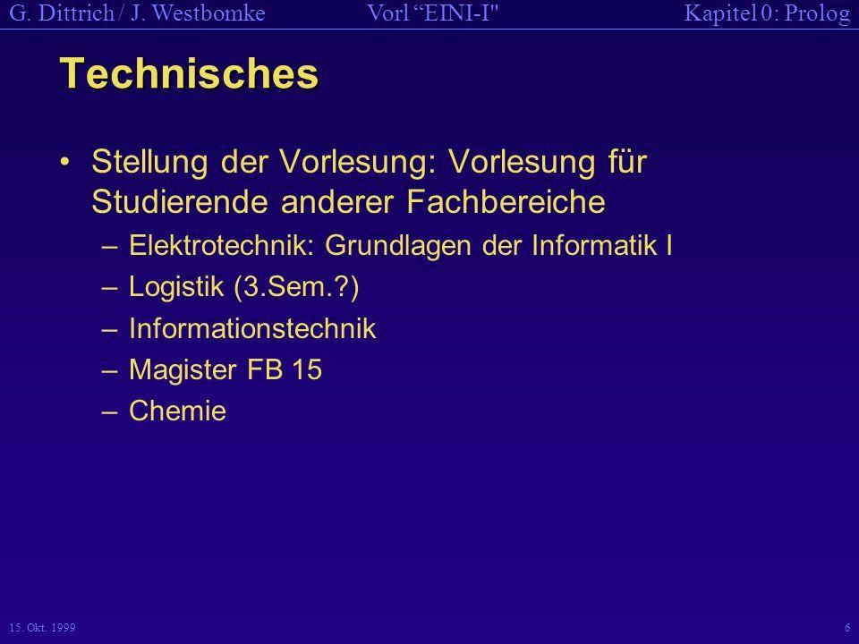 Technisches Stellung der Vorlesung: Vorlesung für Studierende anderer Fachbereiche. Elektrotechnik: Grundlagen der Informatik I.