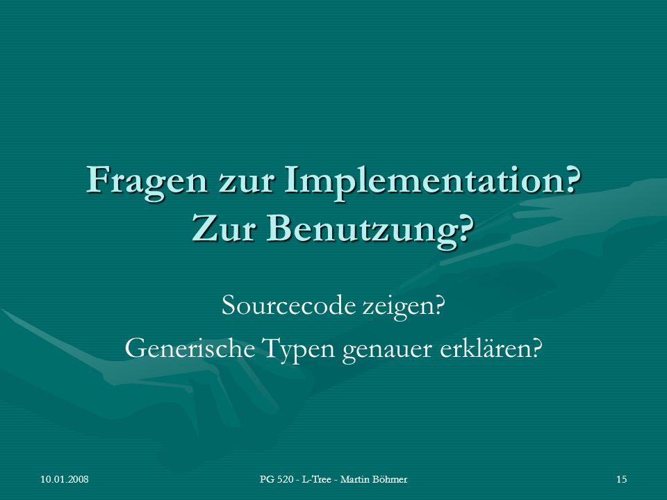 Fragen zur Implementation Zur Benutzung