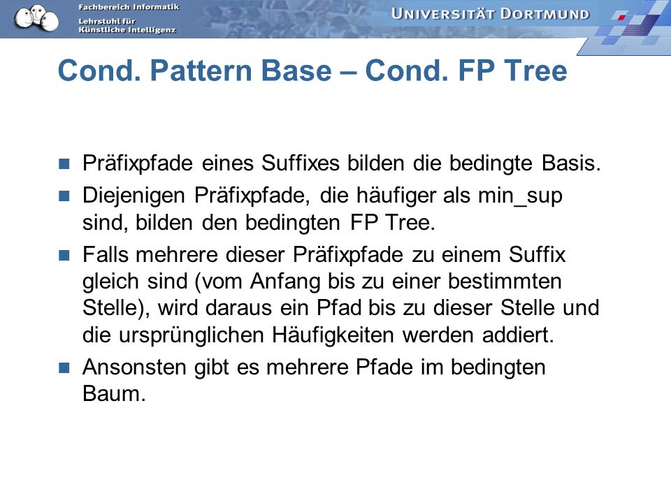 Cond. Pattern Base – Cond. FP Tree