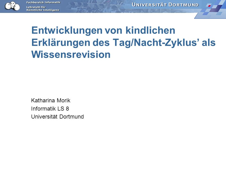 Katharina Morik Informatik LS 8 Universität Dortmund