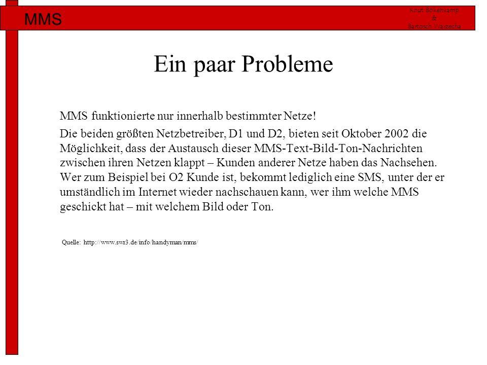 Ein paar Probleme MMS funktionierte nur innerhalb bestimmter Netze!