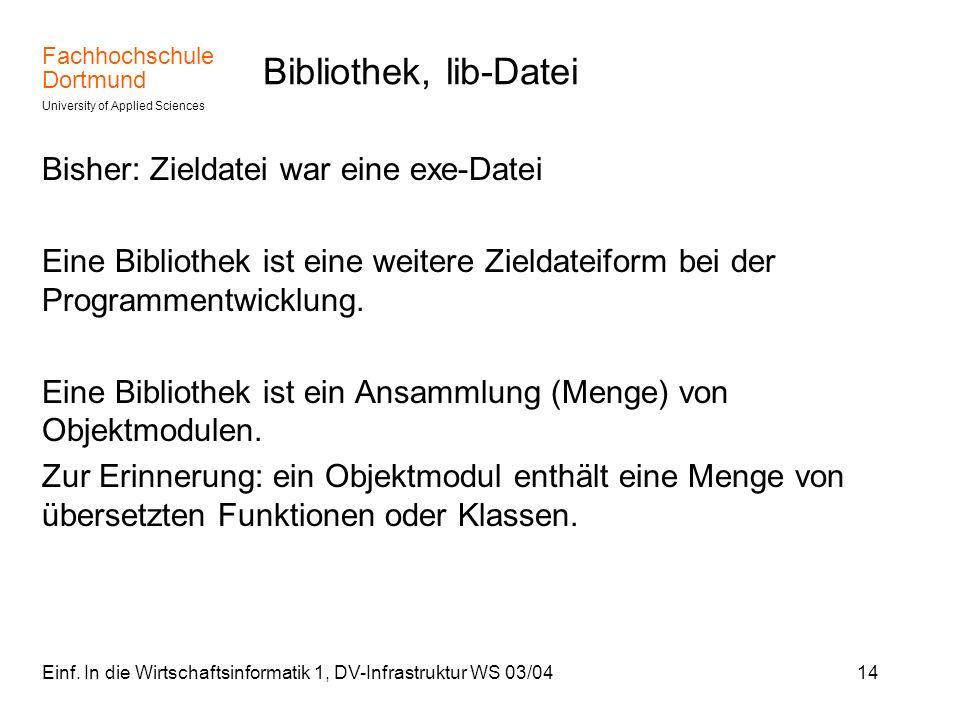 Bibliothek, lib-Datei Bisher: Zieldatei war eine exe-Datei