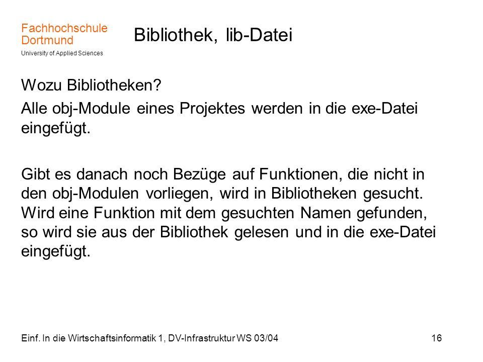 Bibliothek, lib-Datei Wozu Bibliotheken