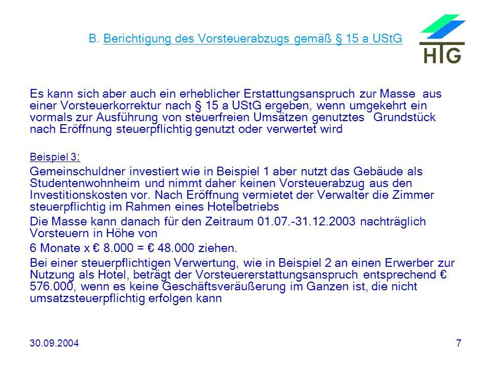 B. Berichtigung des Vorsteuerabzugs gemäß § 15 a UStG
