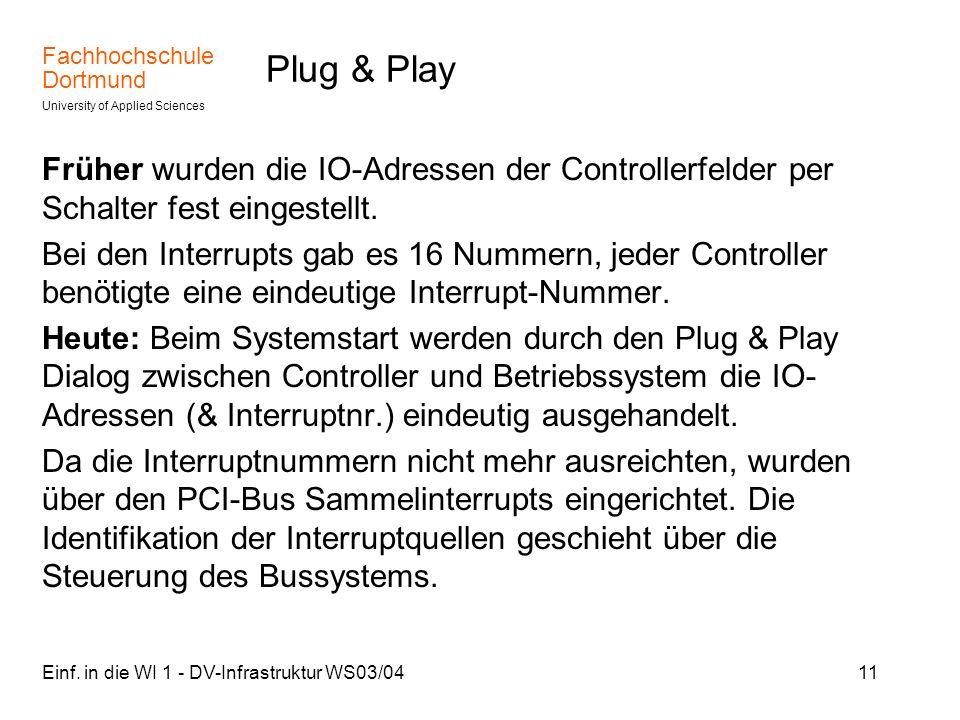 Plug & Play Früher wurden die IO-Adressen der Controllerfelder per Schalter fest eingestellt.