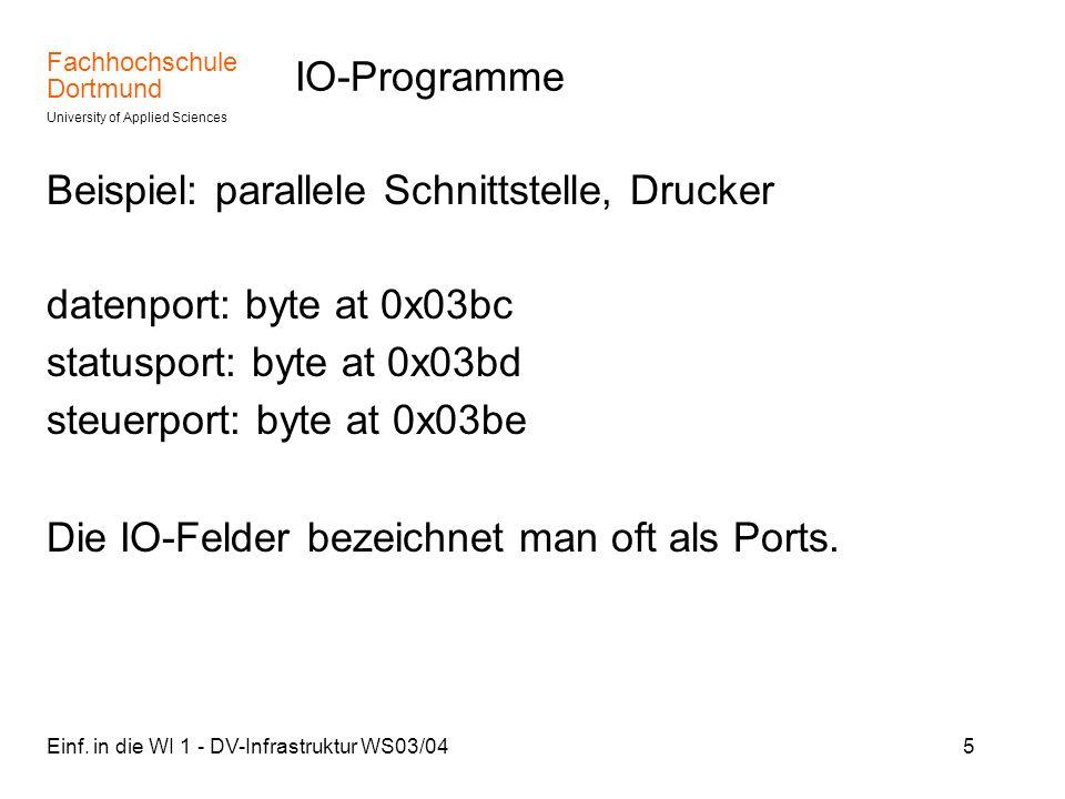 Beispiel: parallele Schnittstelle, Drucker datenport: byte at 0x03bc