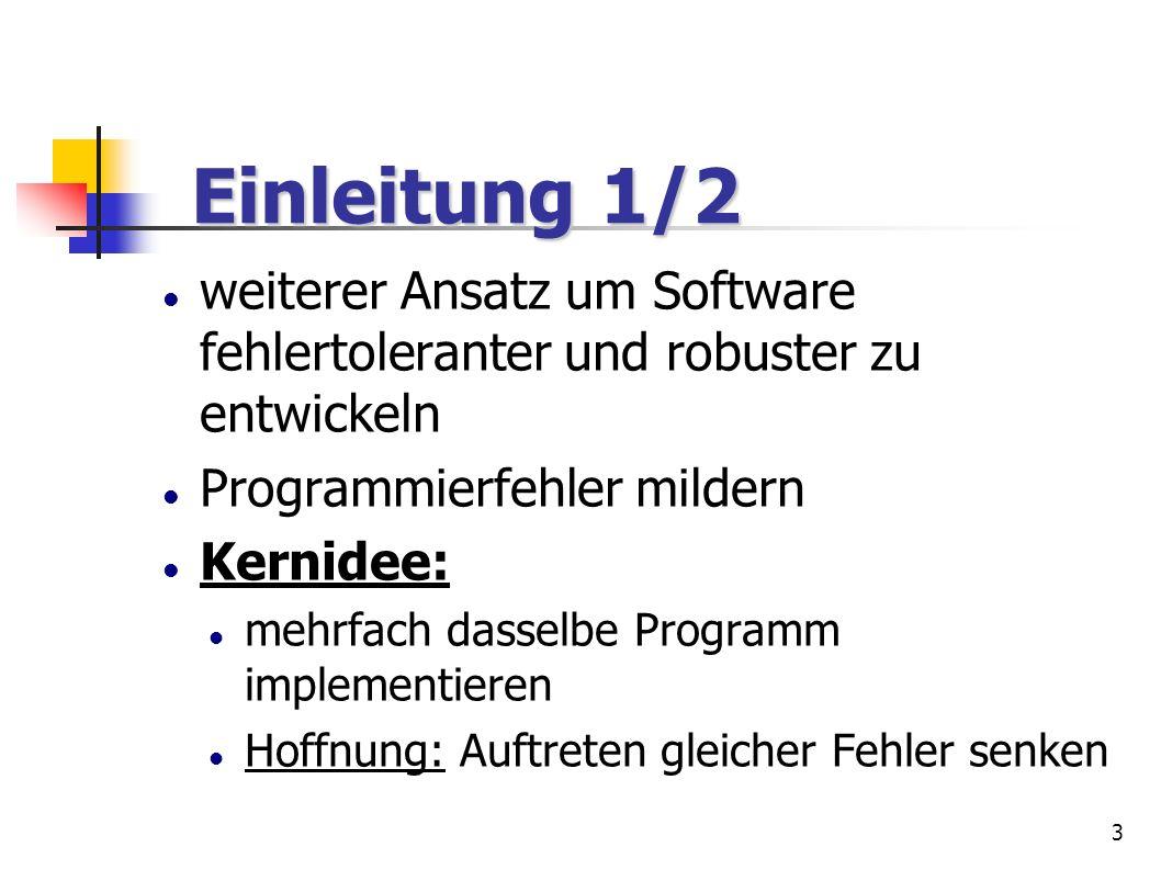Einleitung 1/2 weiterer Ansatz um Software fehlertoleranter und robuster zu entwickeln. Programmierfehler mildern.
