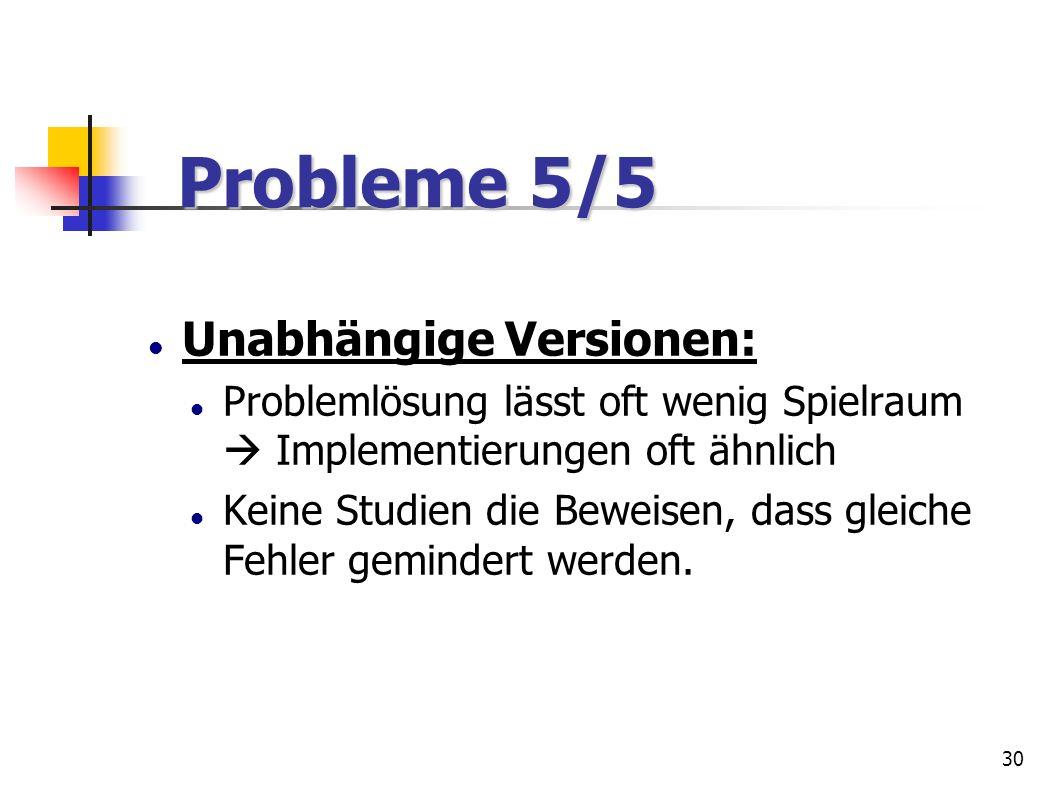 Probleme 5/5 Unabhängige Versionen: