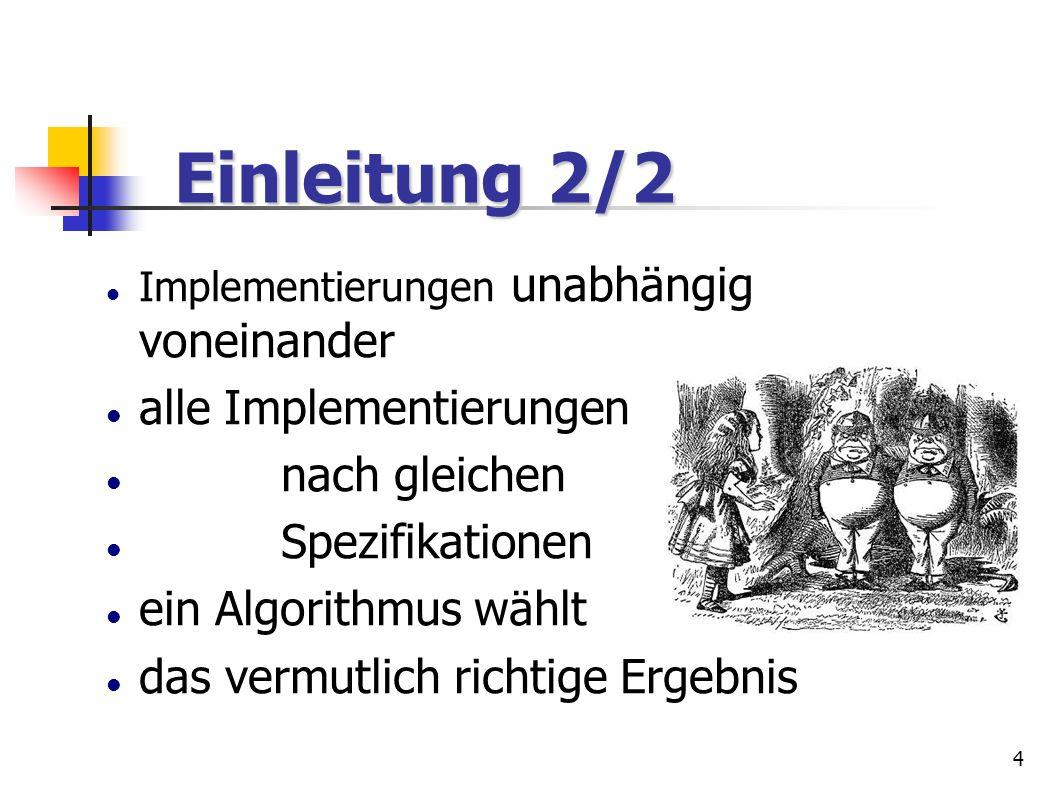 Einleitung 2/2 alle Implementierungen nach gleichen Spezifikationen