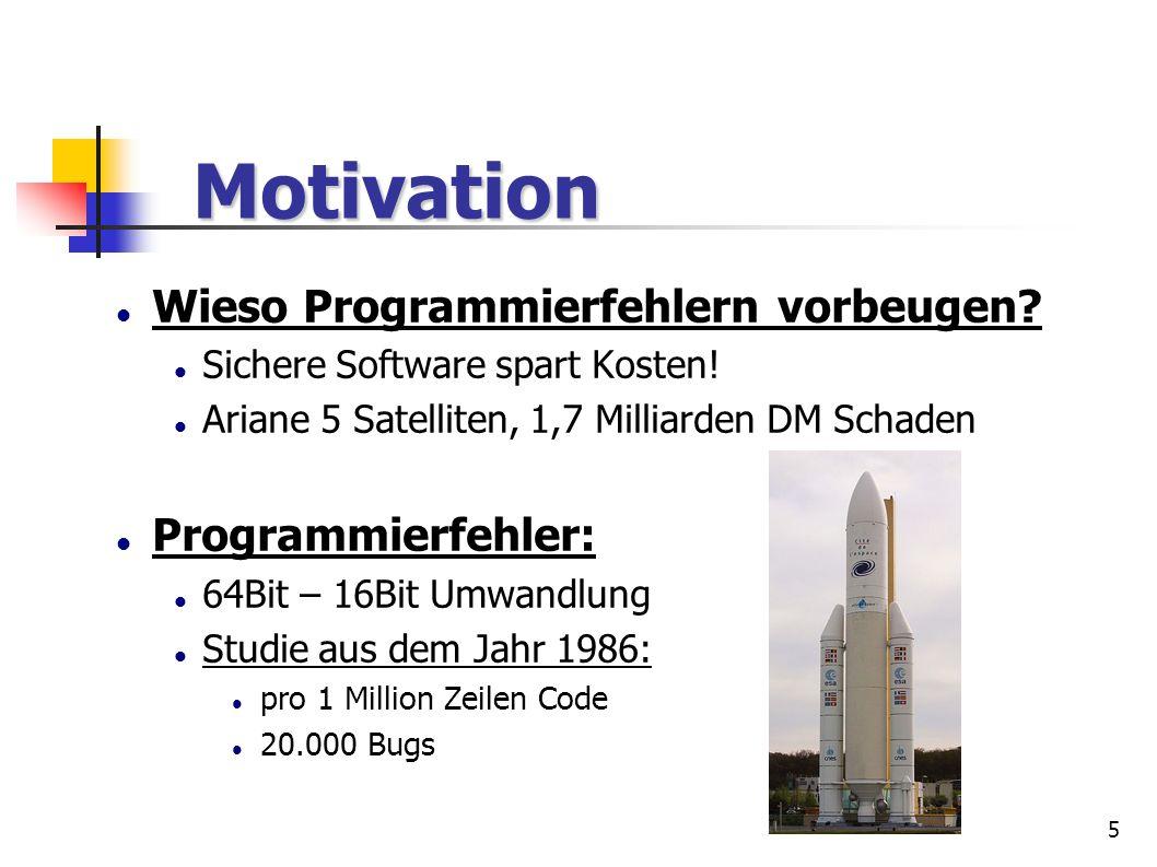 Motivation Wieso Programmierfehlern vorbeugen Programmierfehler:
