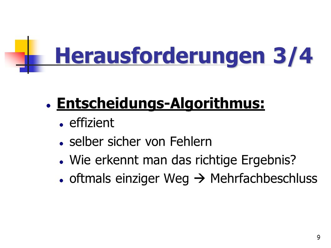 Herausforderungen 3/4 Entscheidungs-Algorithmus: effizient